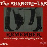 The Shangri-Las, Remember - Hits And Rarities From The Bad Girls Of 60s Pop (CD)