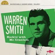 """Warren Smith, Rockin' With Mr. Uranium: Sun Rockabilly Legends Series - Volume 2  (10"""")"""