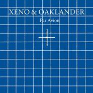 Xeno & Oaklander, Par Avion (LP)