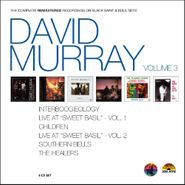 David Murray, The Complete Remastered Recordings Vol. 3 (CD)