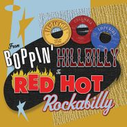Various Artists, From Boppin' Hillbilly To Red Hot Rockabilly (CD)