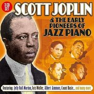 Various Artists, Scott Joplin & The Early Pioneers Of Jazz Piano (CD)