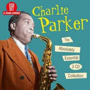 Charlie Parker, The Absolutely Essential 3 CD Collection (CD)