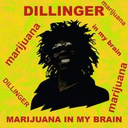 Dillinger, Marijuana In My Brain (LP)