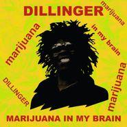 Dillinger, Marijuana In My Brain (CD)