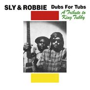 Sly & Robbie, Dubs For Tubs: A Tribute To King Tubby (LP)