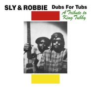 Sly & Robbie, Dubs For Tubs: A Tribute To King Tubby (CD)