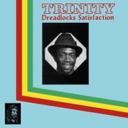 Trinity, Dreadlocks Satisfaction (LP)