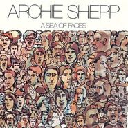 Archie Shepp, A Sea Of Faces (LP)