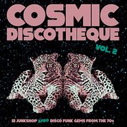 Various Artists, Cosmic Discotheque Vol. 2: 12 Junkshop Afro Disco Funk Gems From The 70s (LP)