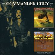 Commander Cody, Rock 'n Roll Again / Flying Dreams (CD)