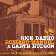 Rick Danko, Live At The Lone Star, NYC, 1985 (CD)