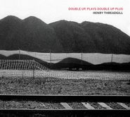 Henry Threadgill, Double Up, Plays Double Up Plus (CD)