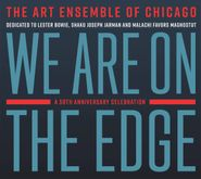 The Art Ensemble Of Chicago, We Are On The Edge: A 50th Anniversary Celebration (CD)