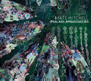 Matt Mitchell, Phalanx Ambassadors (CD)