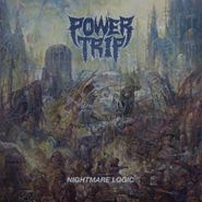 Power Trip, Nightmare Logic (LP)