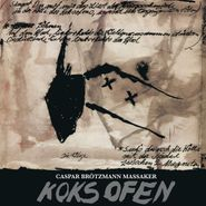 Caspar Brötzmann Massaker, Koksofen (CD)