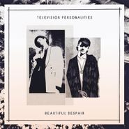 Television Personalities, Beautiful Despair (CD)
