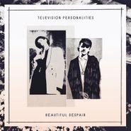 Television Personalities, Beautiful Despair [UK Import]  (LP)