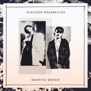 Television Personalities, Beautiful Despair [Marbled Vinyl] (LP)