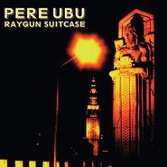 Pere Ubu, Raygun Suitcase (CD)