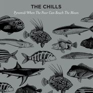 """The Chills, Pyramid / When The Poor Can Reach The Moon [Record Store Day] (12"""")"""