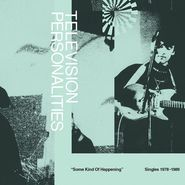 Television Personalities, Some Kind Of Happening: Singles 1978-1989 [Record Store Day] (LP)