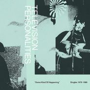 Television Personalities, Some Kind Of Happening: Singles 1978-1989 (CD)