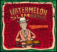 Watermelon Slim & The Workers, The Wheel Man (CD)