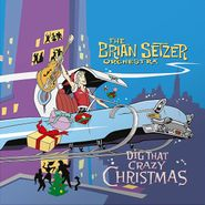The Brian Setzer Orchestra, Dig That Crazy Christmas [Splatter Colored Vinyl] (LP)