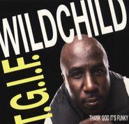 Wildchild, T.G.I.F. - Thank God It's Funky (CD)