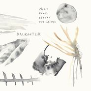 Daughter, Music From Before The Storm [OST] [Record Store Day] (LP)