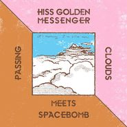 "Hiss Golden Messenger, Passing Clouds (7"")"