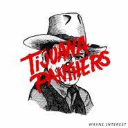 Tijuana Panthers, Wayne Interest (LP)