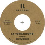 "Nick Waterhouse, LA Turnaround / I Cry (7"")"