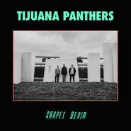 Tijuana Panthers, Carpet Denim (LP)