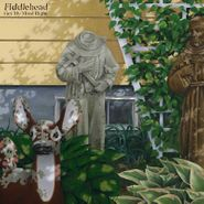 """Fiddlehead, Get My Mind Right / Stay In The Room (7"""")"""