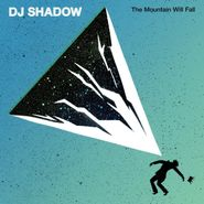 DJ Shadow, The Mountain Will Fall (LP)