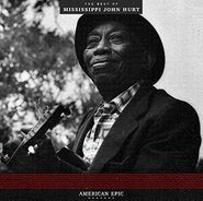 Mississippi John Hurt, American Epic: The Best Of Mississippi John Hurt (LP)