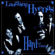 Laughing Hyenas, Hard Times / Crawl / Covers (LP)