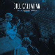 """Bill Callahan, Live At Third Man Records (12"""")"""