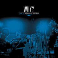 WHY?, Live At Third Man Records (LP)