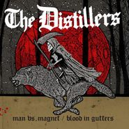 "The Distillers, Man vs. Magnet / Blood In Gutters (7"")"