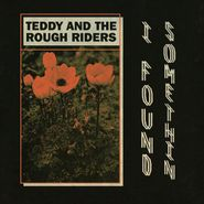 """Teddy And The Rough Riders, I Found Somethin' / Neon Cowboy (7"""")"""