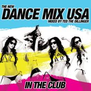 Ted The Dillinger, Dance Mix USA: In The Club (CD)
