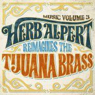 Herb Alpert, Music Vol. 3: Herb Alpert Reimagines The Tijuana Brass (LP)