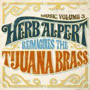 Herb Alpert, Music Vol. 3: Herb Alpert Reimagines The Tijuana Brass (CD)