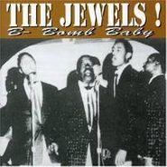 The Jewels, B-Bomb Baby (CD)