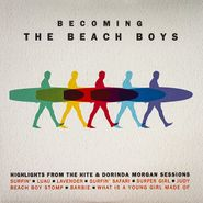 The Beach Boys, Becoming The Beach Boys: Highlights From The Hite & Dorinda Morgan Sessions [Black Friday Colored Vinyl] (LP)