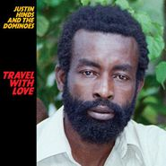 Justin Hinds & The Dominoes, Travel With Love (CD)